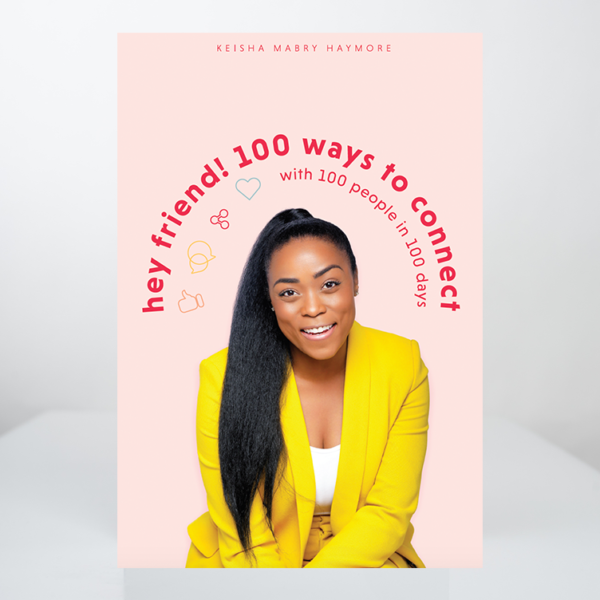heyFRIEND 100 ways to connect with 100 people in 100 days the book